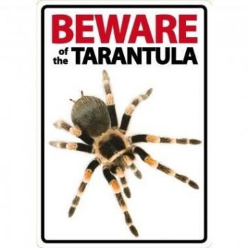Beware Of The Tarantula Sign